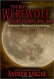 The Best Werewolf Short Stories 1800-1849: A Classic Werewolf Anthology – Andrew Barger