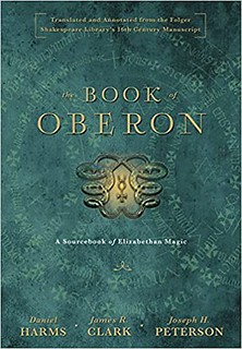 The Book of Oberon: A Sourcebook of Elizabethan Magic - Daniel Harms, James R. Clark, Joseph H. Peterson