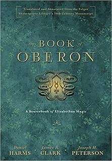 The Book of Oberon: A Sourcebook of Elizabethan Magic – Daniel Harms, James R. Clark, Joseph H. Peterson