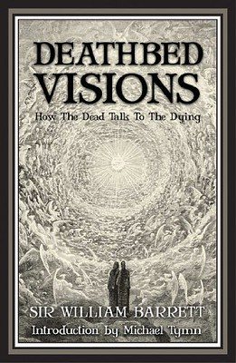 Deathbed Visions – Sir William Barrett