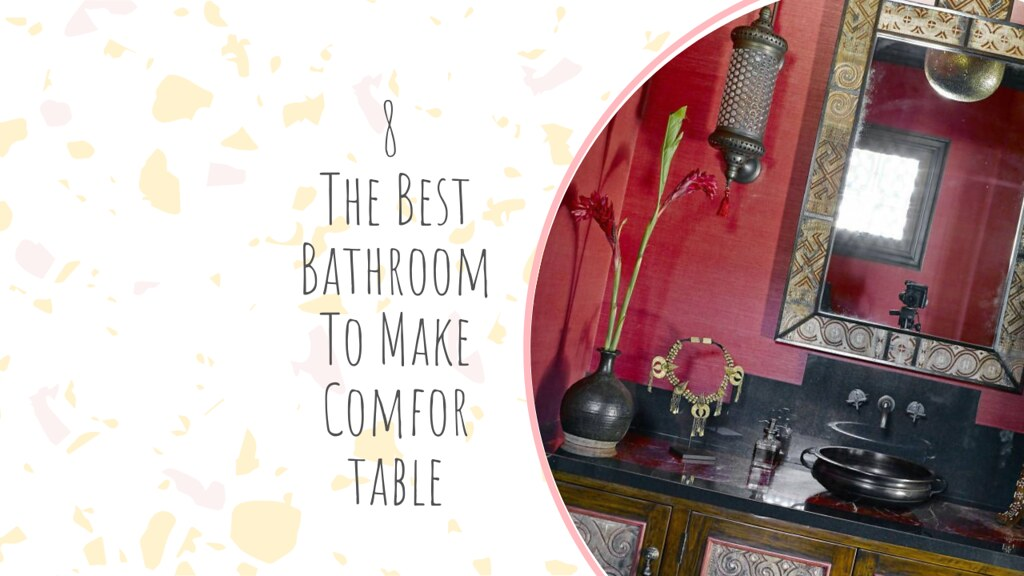 8 The Best Bathroom To Make Comfortable