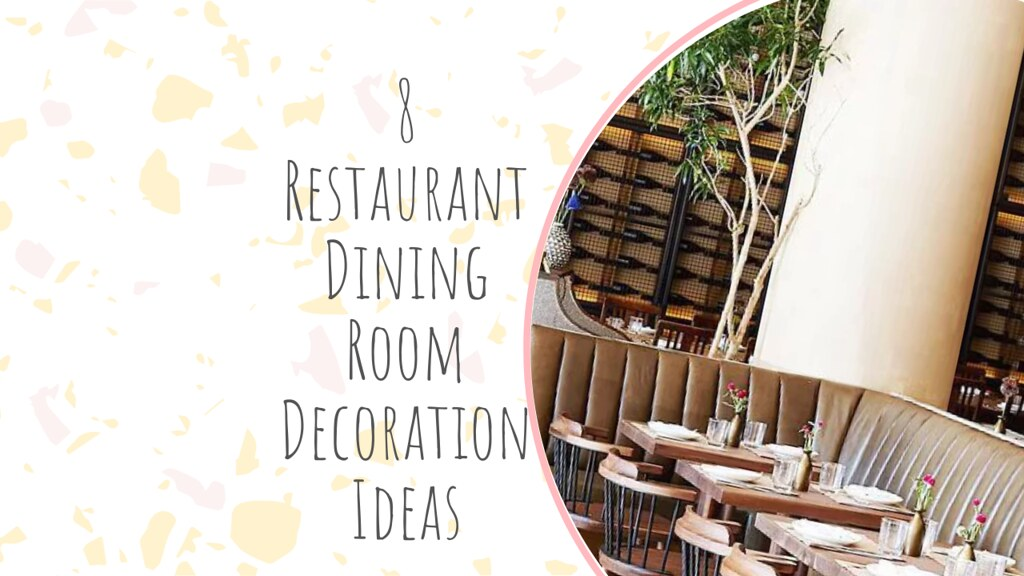 8 Restaurant Dining Room Decoration Ideas