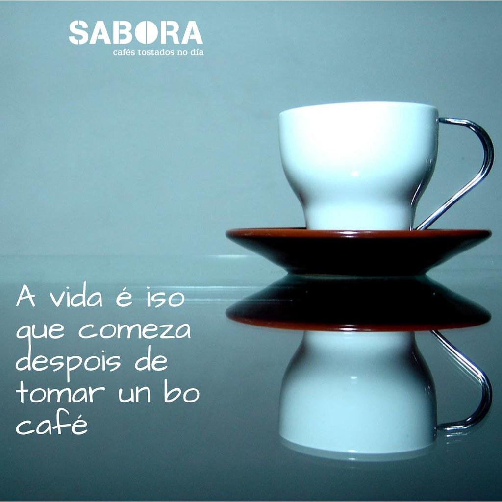 A vida é iso que comeza  despues de tomar un bo café