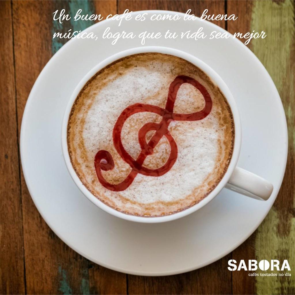 Un buen café es como la buena música, logra que tu vida sea mejor