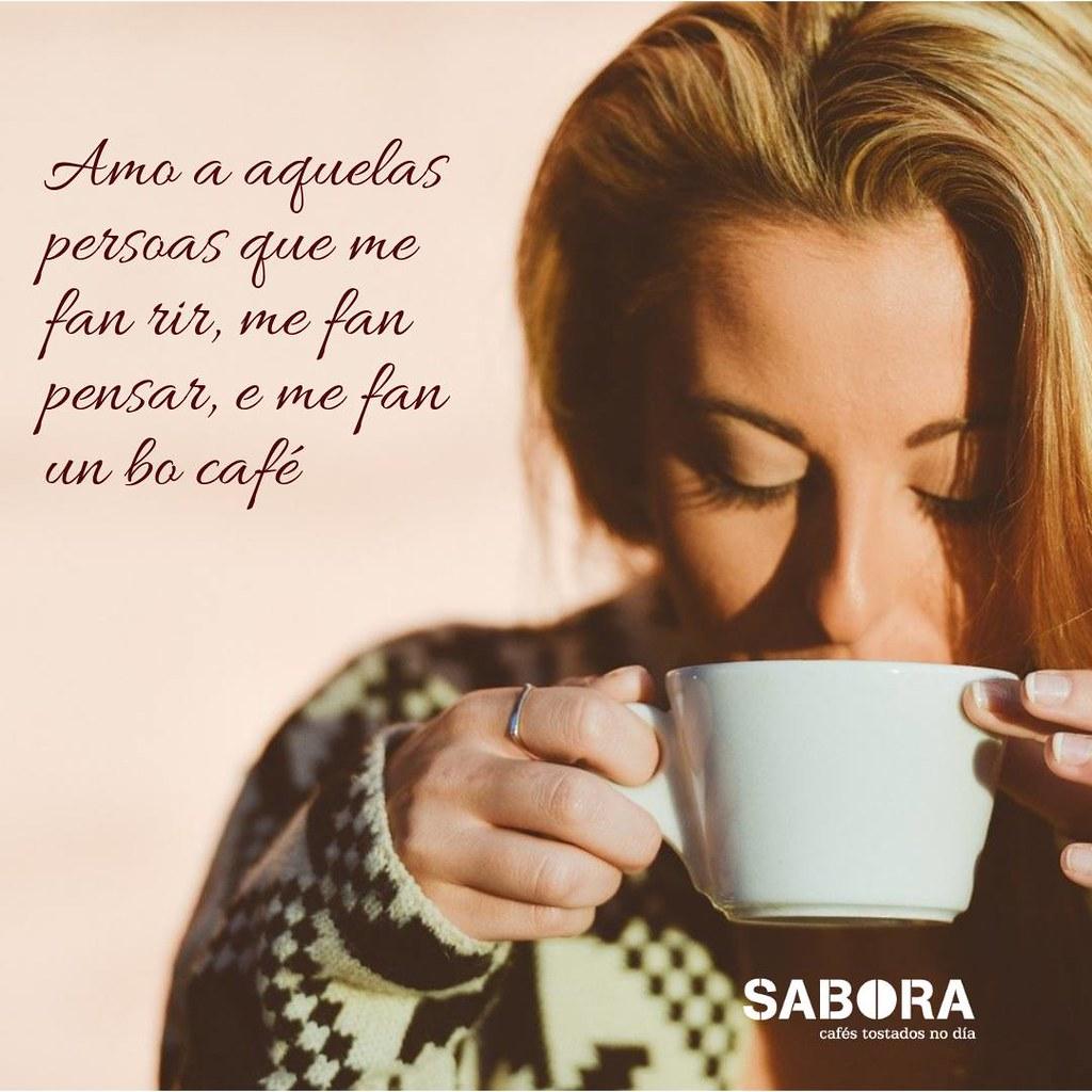 Amo a aquellas personas que me hacen reír, me hacen pensar y me hacen un buen café