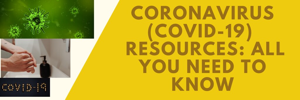 CoronaVirus (CoVid-19) Pandemic Resources: All You Need to Know