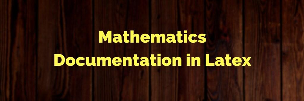 Mathematics Documentation in Latex