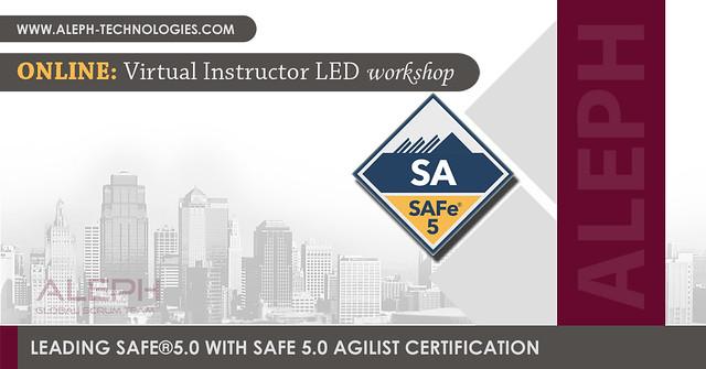 Leading SAFe 5.0 | SA | Virtual Instructor Led Workshop| Certification | Aleph Global Scrum Team |