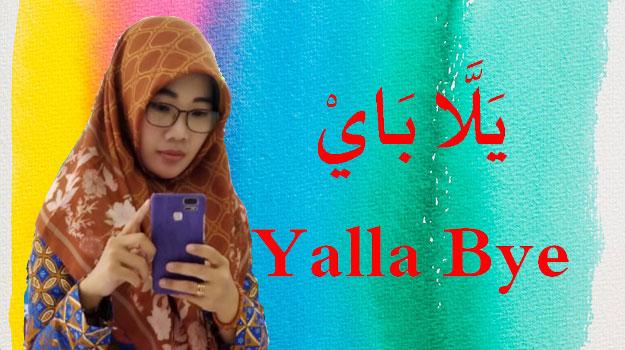 yalla-bye-selamat-tinggal-bahasa-arab