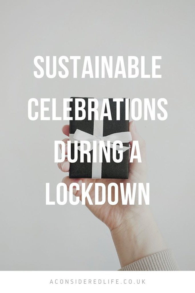 Sustainable Celebrations and Gifting While Social Distancing