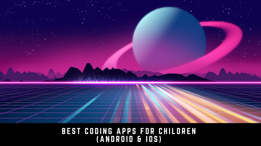 11 of the best coding apps for children (Android & iOS)