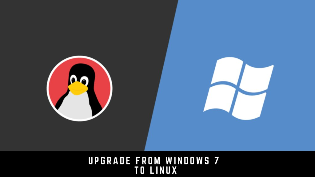 How to Upgrade From Windows 7 to Linux