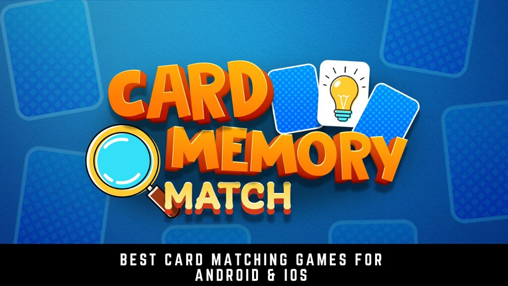 Best 11 card matching games for Android & iOS