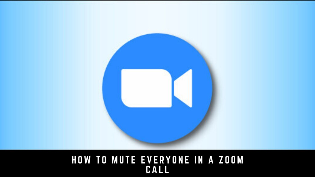 How to Mute Everyone in a Zoom Call