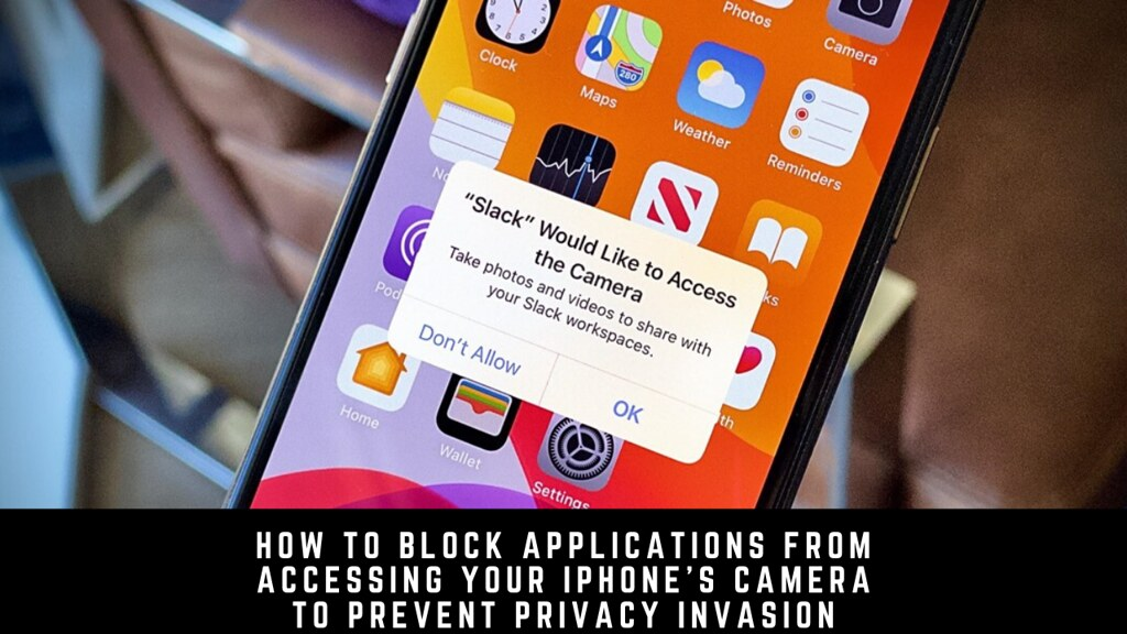 How to Block Applications from Accessing Your iPhone's Camera to Prevent Privacy Invasion