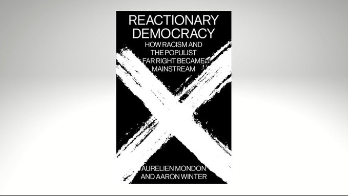 'Reactionary Democracy' from Aurelien Mondon and Aaron Winter has been published by Verso.