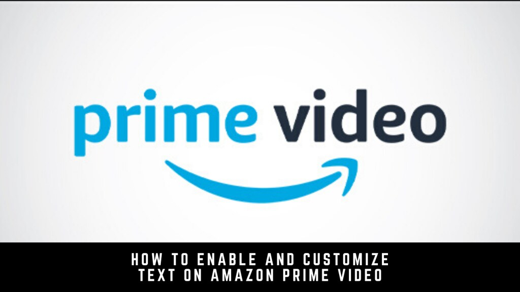 How to Enable and Customize Text on Amazon Prime Video