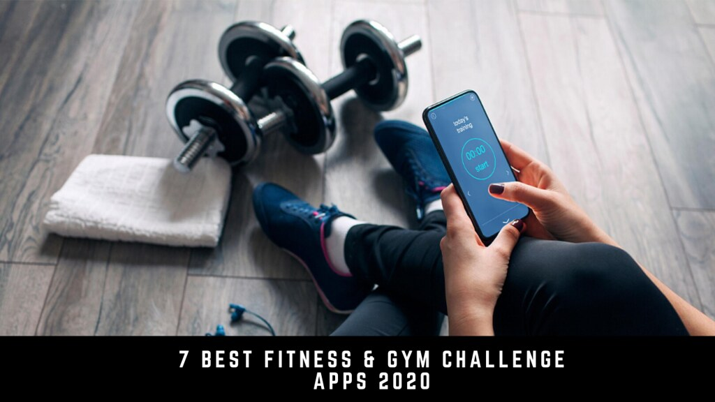 7 Best Fitness & Gym Challenge Apps 2020 For Android & iOS