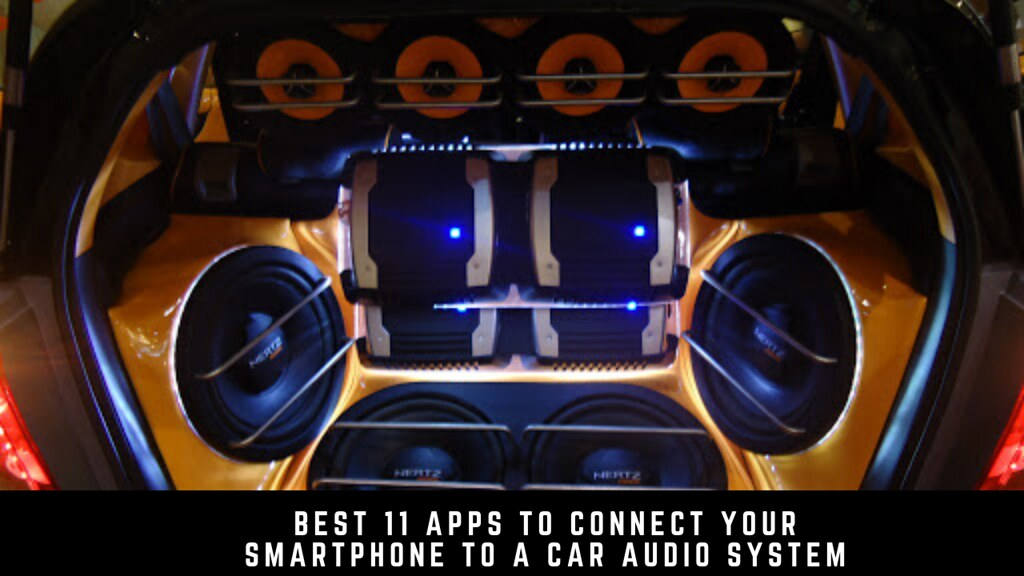 Best 11 apps to connect your smartphone to a car audio system