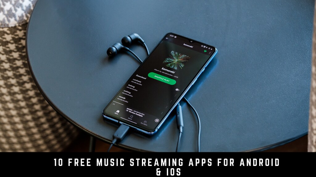 10 Free music streaming apps for Android & iOS