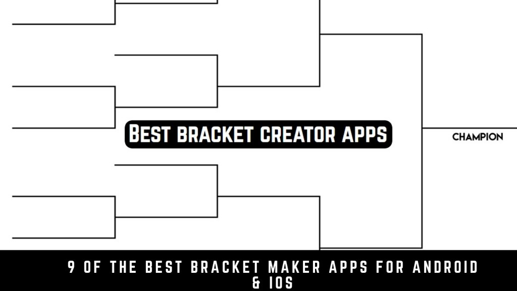 9 Of The Best Bracket Maker Apps For Android & iOS