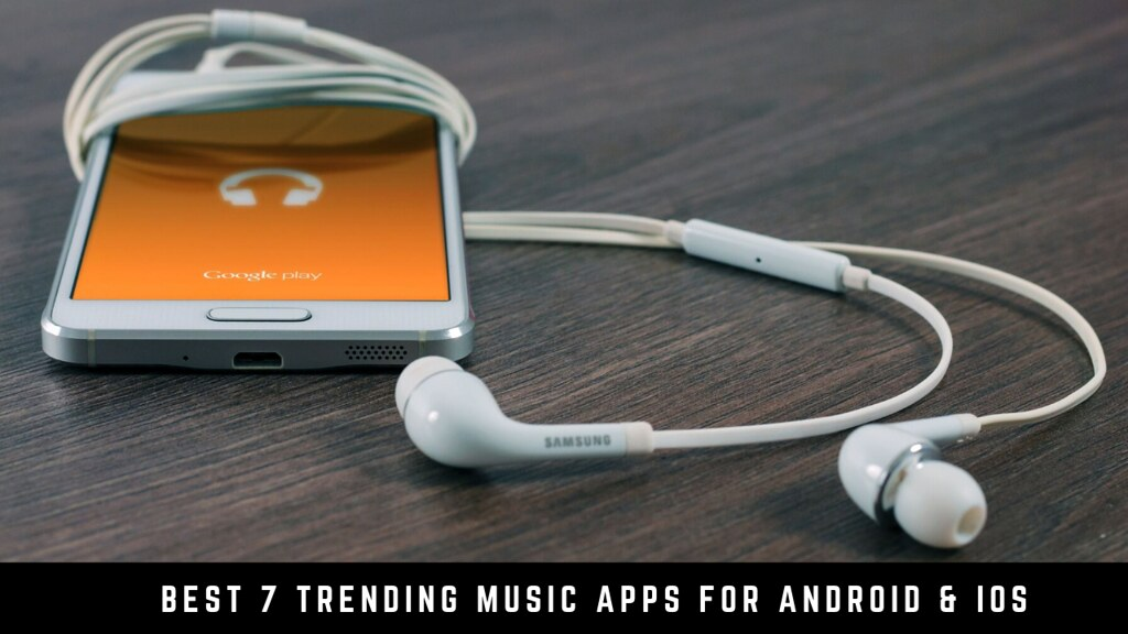 Best 7 Trending music apps for Android & iOS