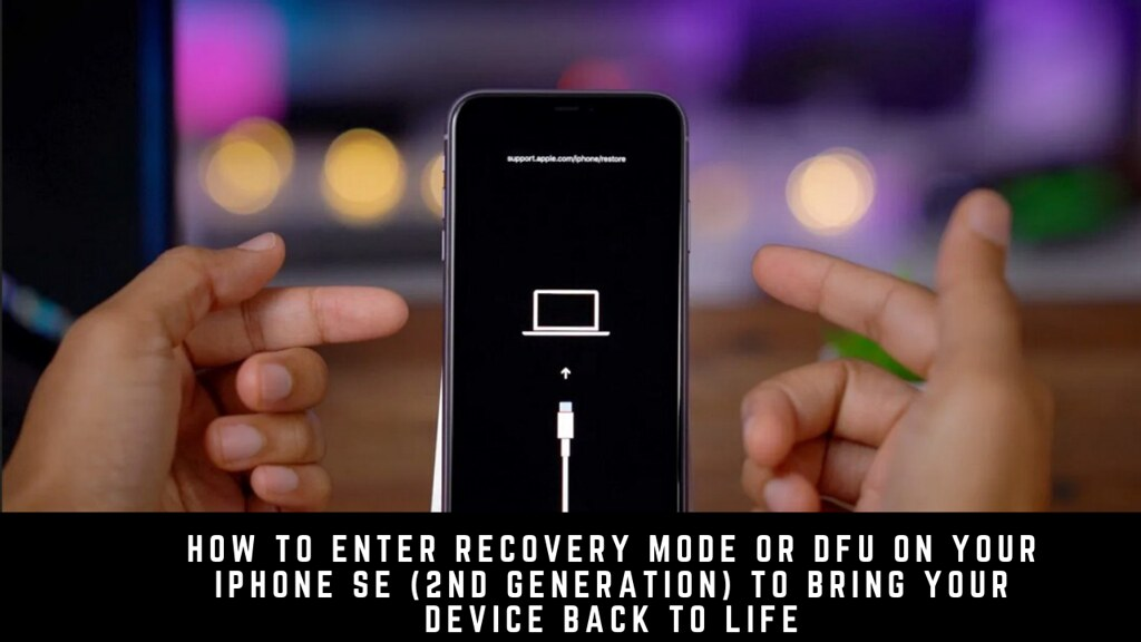 How to Enter Recovery Mode or DFU on your iPhone SE