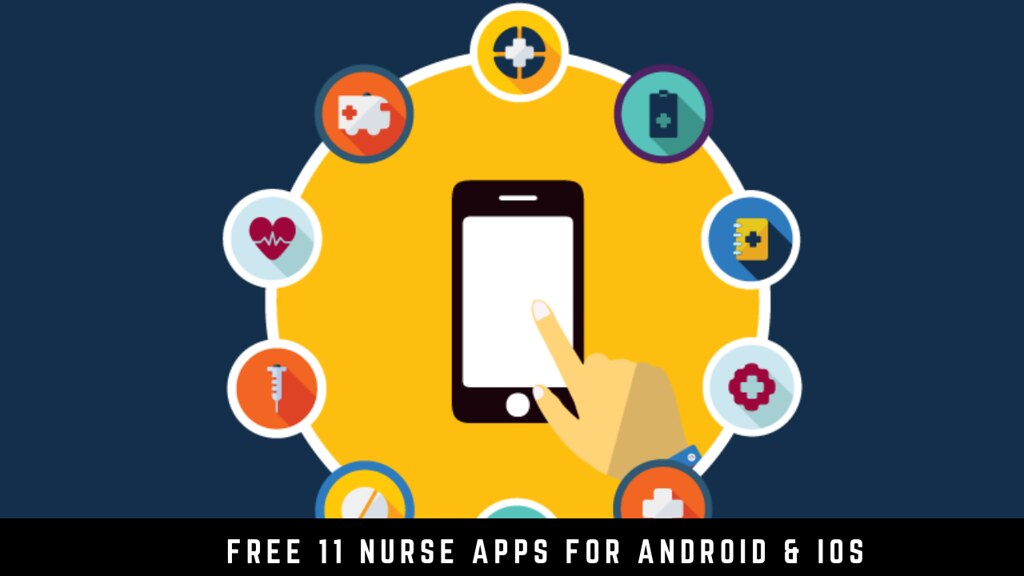 Free 11 Nurse Apps for Android & iOS