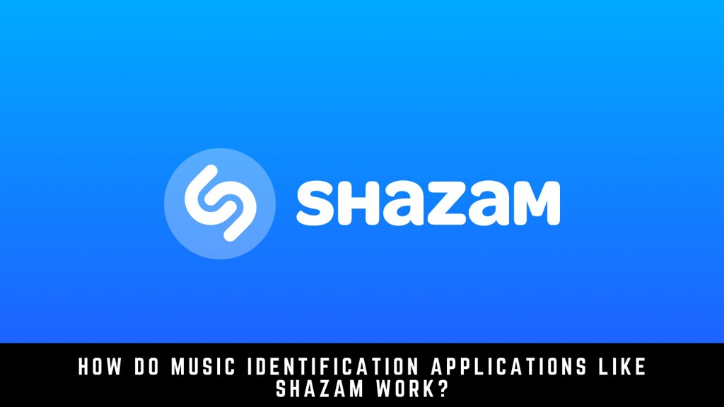 How do Music Identification Applications like Shazam Work?