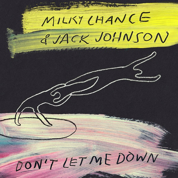 Milky Chance And Jack Johnson - Don't Let Me Down