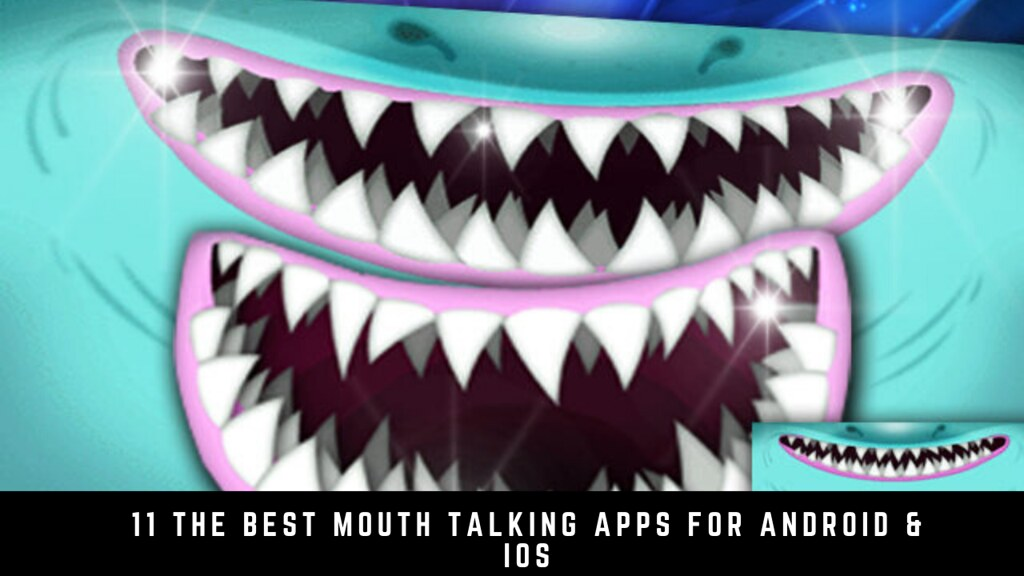 11 The Best Mouth Talking Apps For Android & iOS