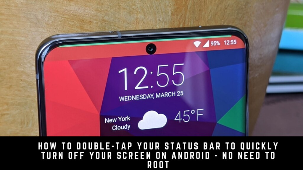 How to Double-tap Your Status Bar to Quickly Turn Off Your Screen on Android - No Need to Root