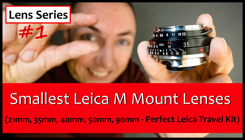 YouTube: Smallest Leica M Mount Lenses