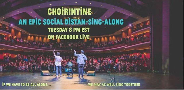 Choir! Choir! Choir! Facebook Live event, Choir!ntine EPIC Social Distan-Sing-Along.