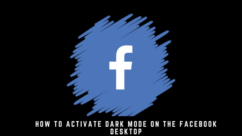 How to Activate Dark Mode on the Facebook Desktop