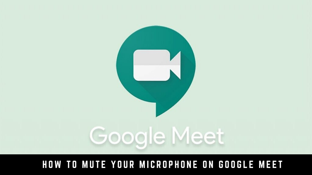 How to Mute Your Microphone on Google Meet