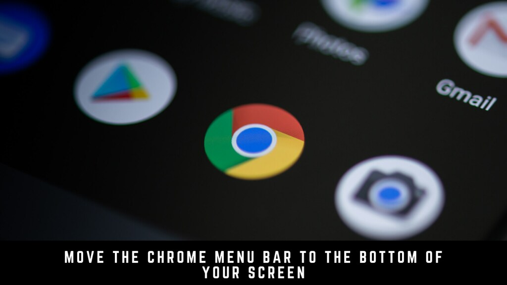 Move The Chrome Menu Bar To The Bottom Of Your Screen