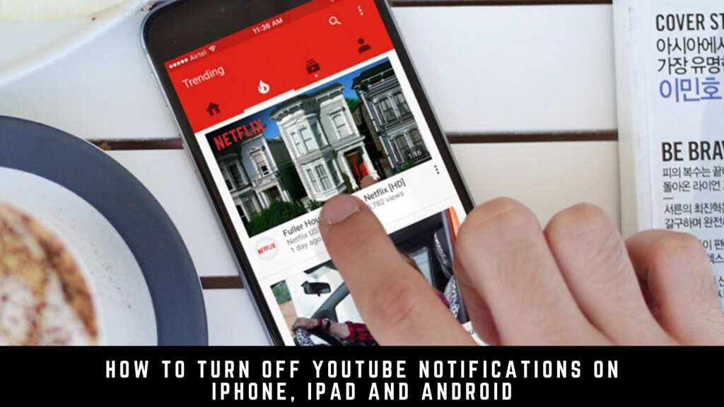 How to turn off YouTube notifications on iPhone, iPad and Android
