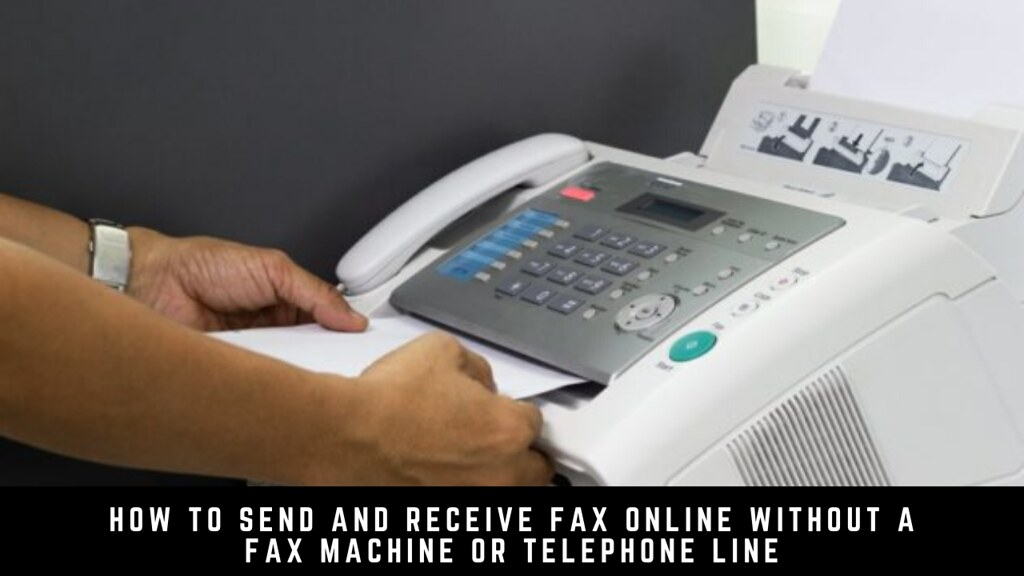 How to Send and Receive Fax Online without a Fax Machine or Telephone Line