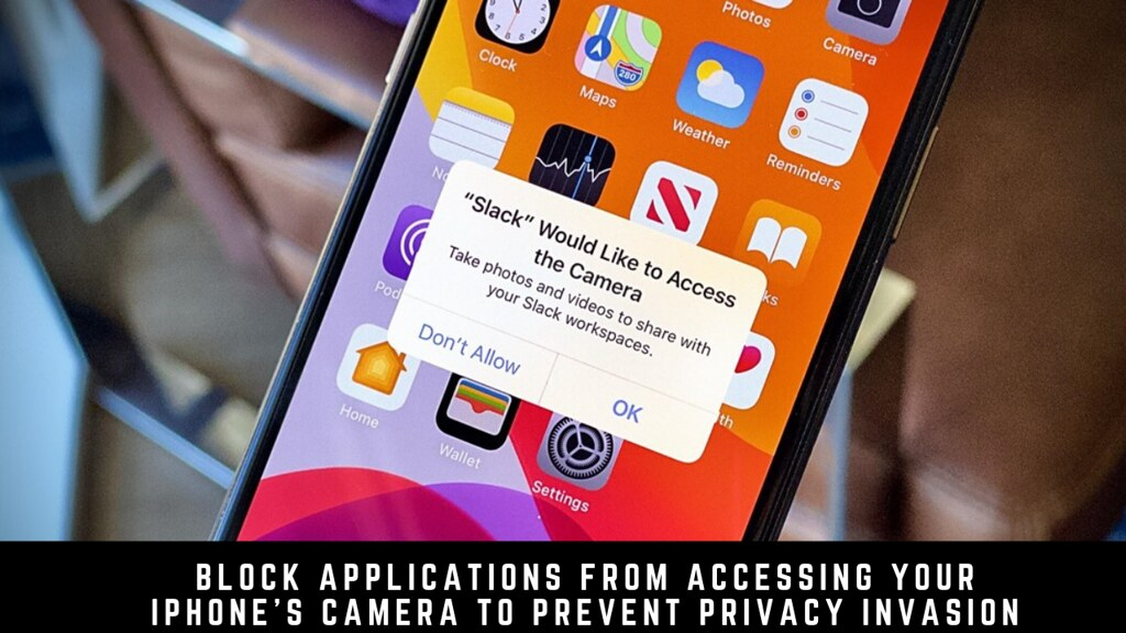 Block Applications from Accessing Your iPhone's Camera to Prevent Privacy Invasion