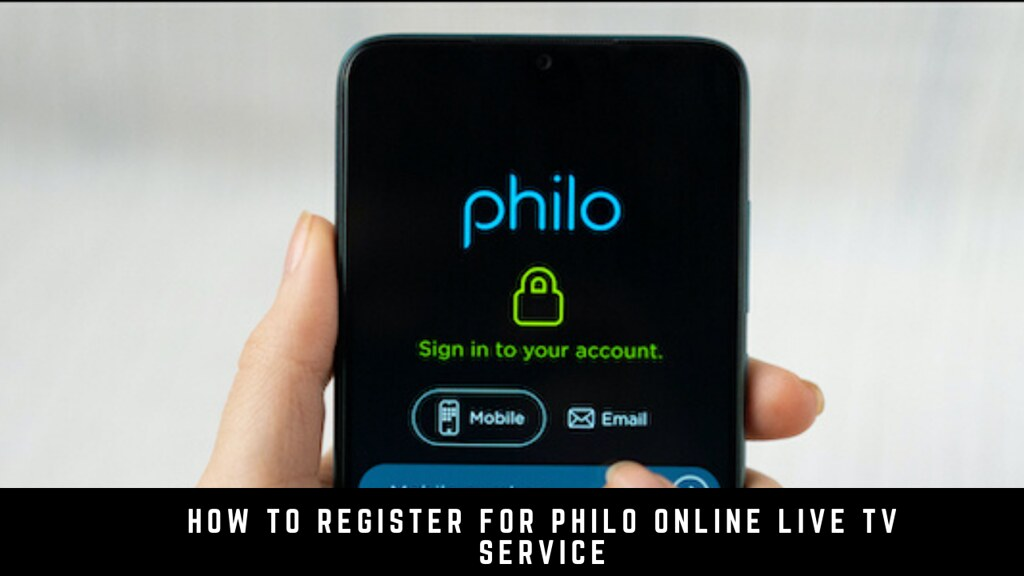 How To Register For Philo Online Live Tv Service