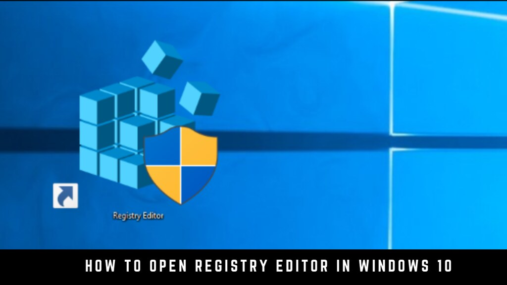 How to Open Registry Editor in Windows 10