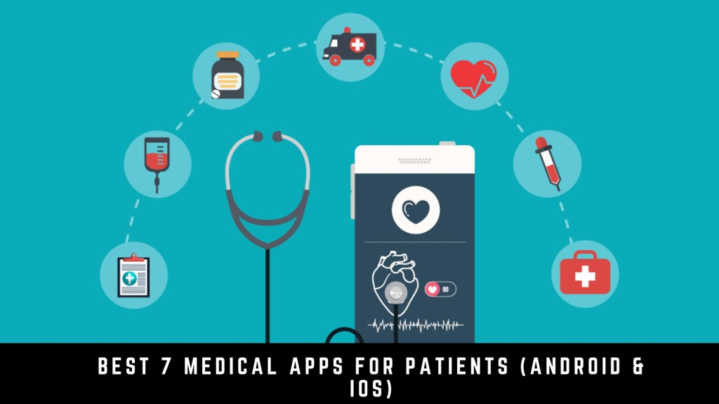 Best 7 Medical apps for patients (Android & iOS)