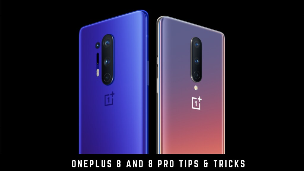 OnePlus 8 and 8 Pro Tips & tricks