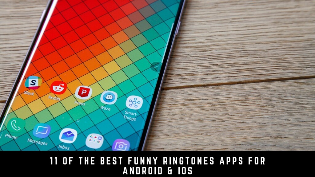 11 Of The Best Funny Ringtones Apps For Android & iOS