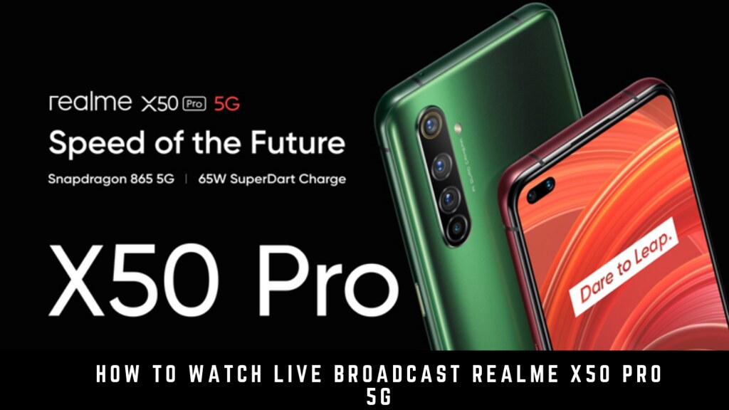 How to watch live broadcast Realme X50 Pro 5G