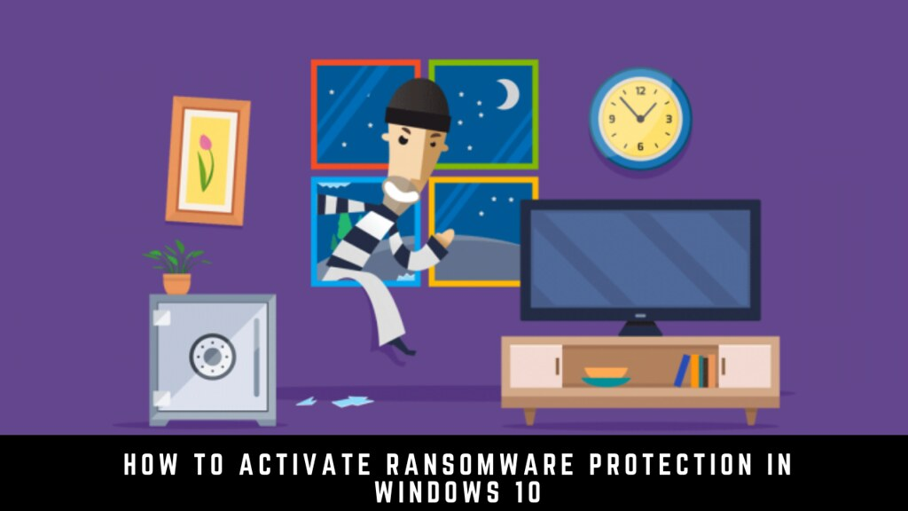 How to Activate Ransomware Protection in Windows 10