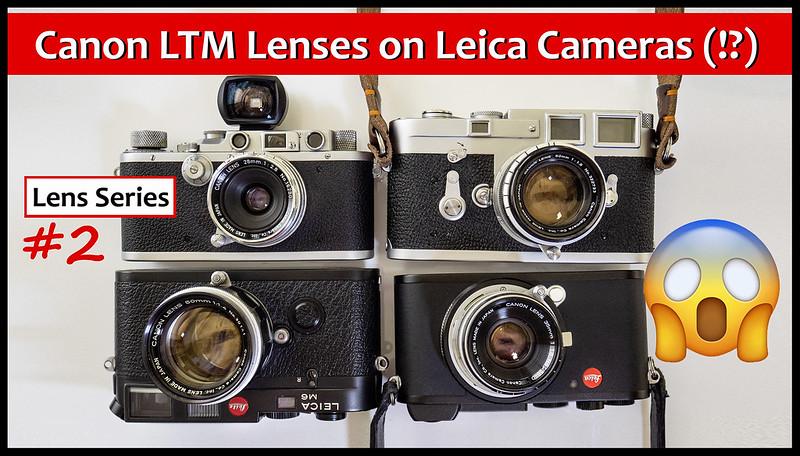 YouTube: Vintage Canon LTM Lenses on Leica Cameras