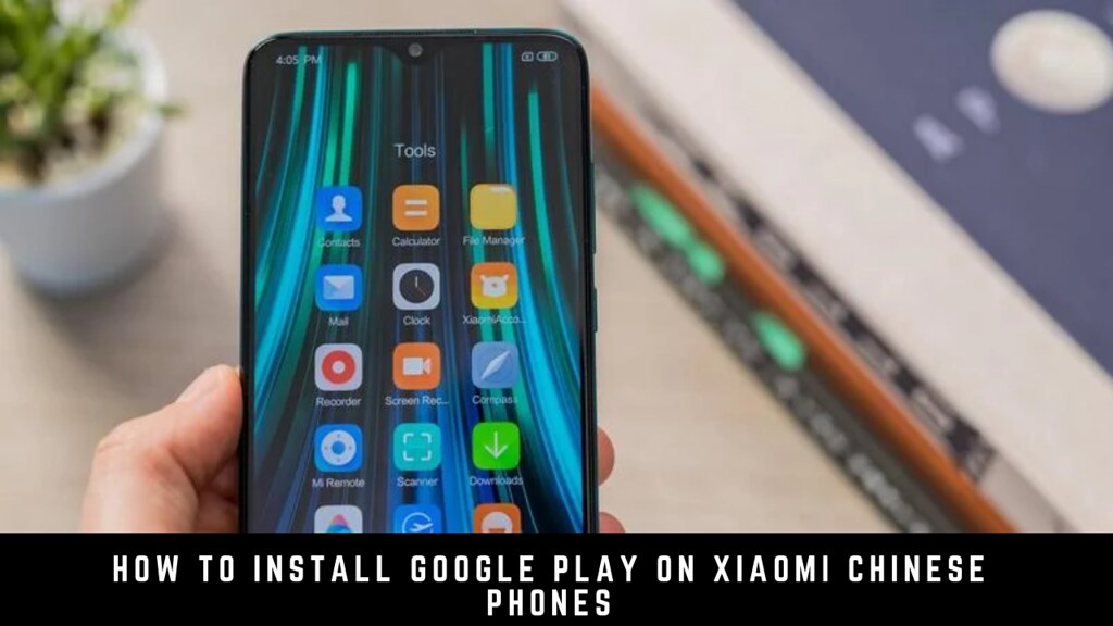 How to Install Google Play on Xiaomi Chinese Phones