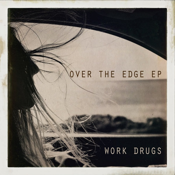Work Drugs - Over The Edge EP